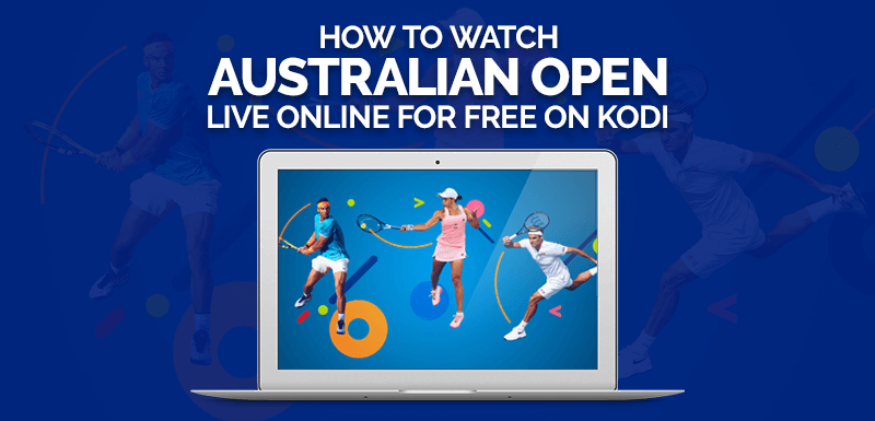 Australian Open Live On Kodi