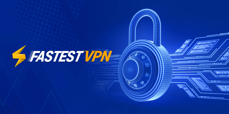 FASTESTVPN good speeds and security