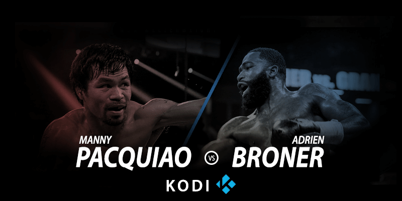 watch manny pacquiao vs adrien broner on kodi