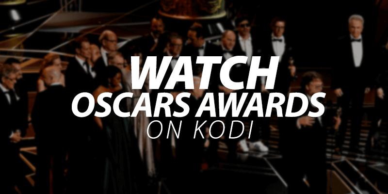 watch oscar awards on kodi