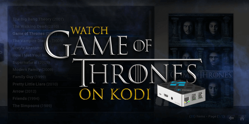 watch game of thrones season 8 on kodi