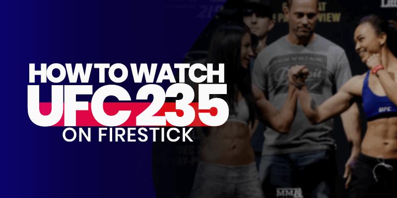 ufc 235 on firestick