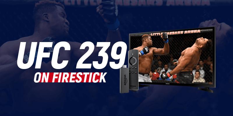 UFC 239 on firestick-TopVPNService