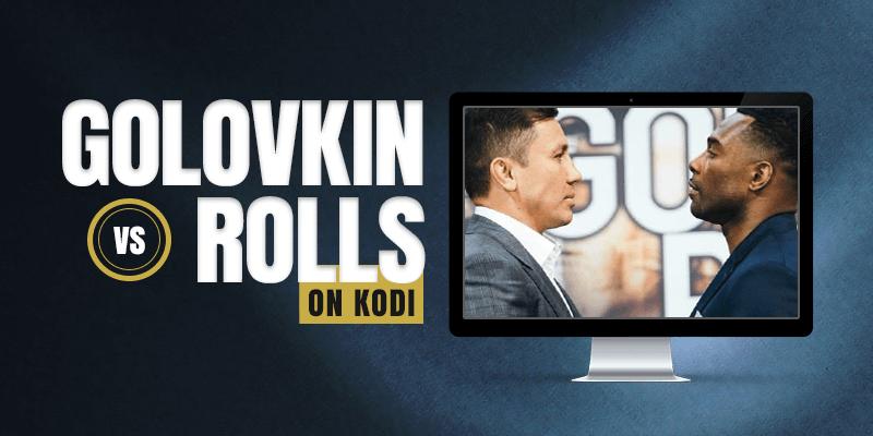 watch gennady golovkin vs. steve rolls on kodi