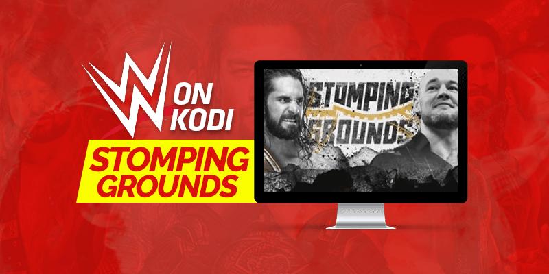 WWE on Kodi-Stomping Grounds-TopVPNService