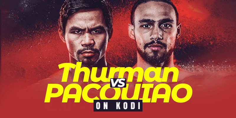 Pacquiao vs Thurman on Kodi