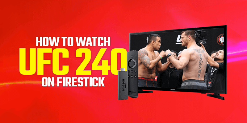 Watch UFC 240 On Firestick