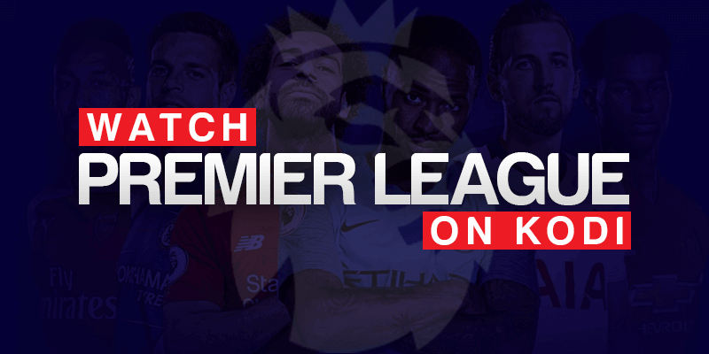 Watch Premier League on Kodi