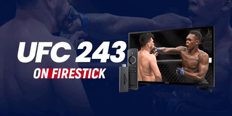 Watch UFC 243 on Firestick