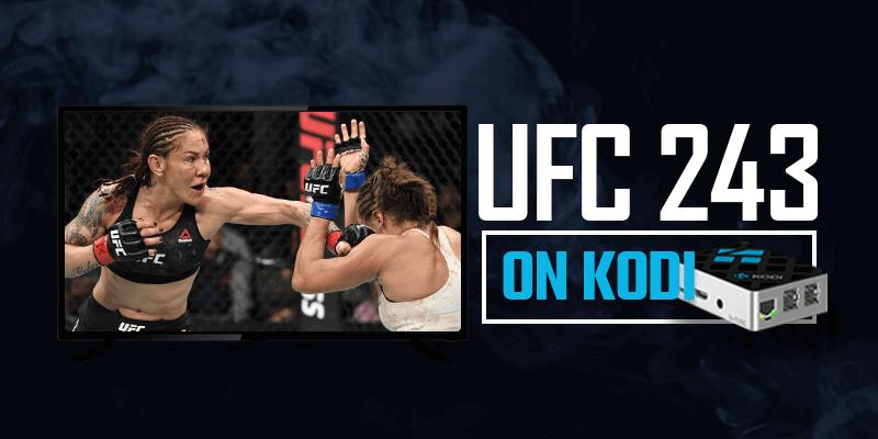 Watch UFC 243 on Kodi