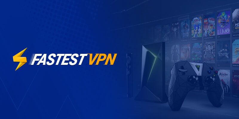 FastestVPN and Nvidia Shield TV