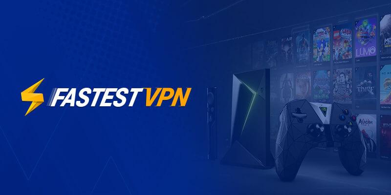FastestVPN and Nvidia Shield TV