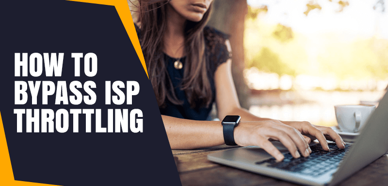 How To Bypass ISP Throttling