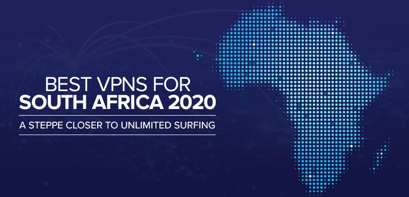 The Best VPNs For South Africa