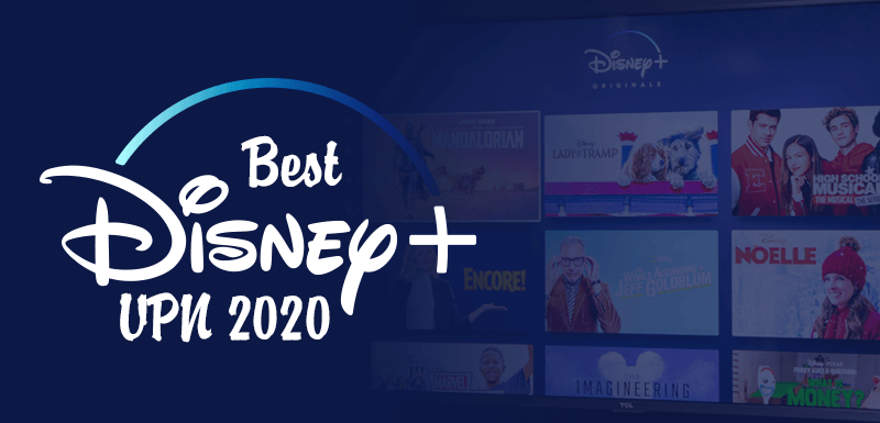 Best Disney Plus VPN 2020