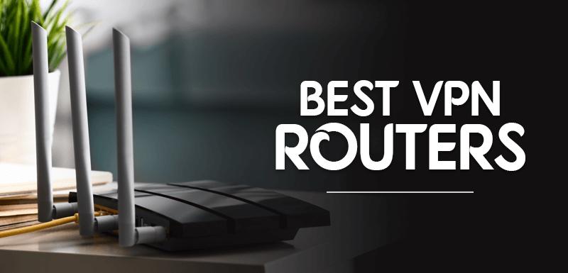 Best VPN Routers