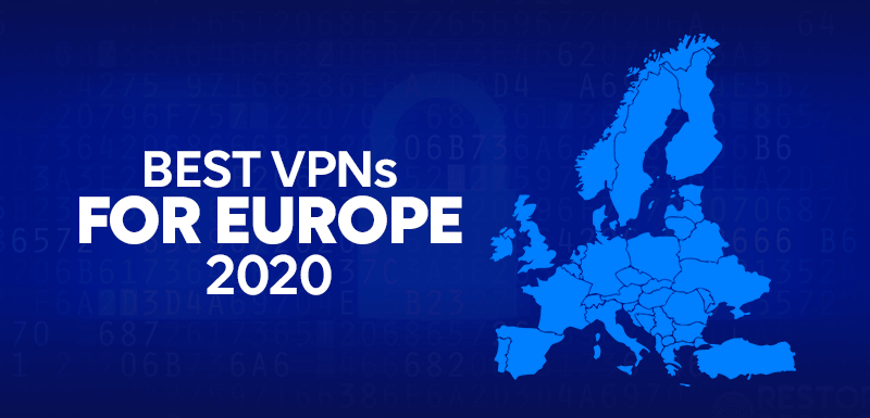 Best VPNs For Europe 2020