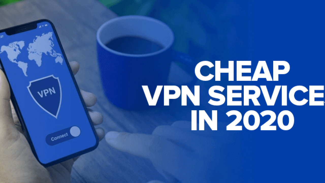 5 Cheap VPN Services in 2020 with Premium Plans for as Little as $0.83