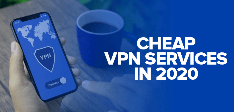 Cheap VPN Services