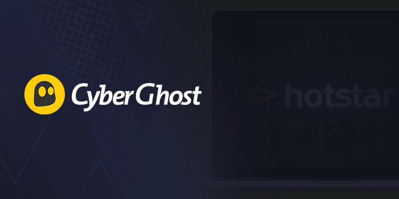 Cyberghost Hotstar VPN