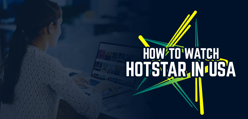 Watch Hotstar In USA