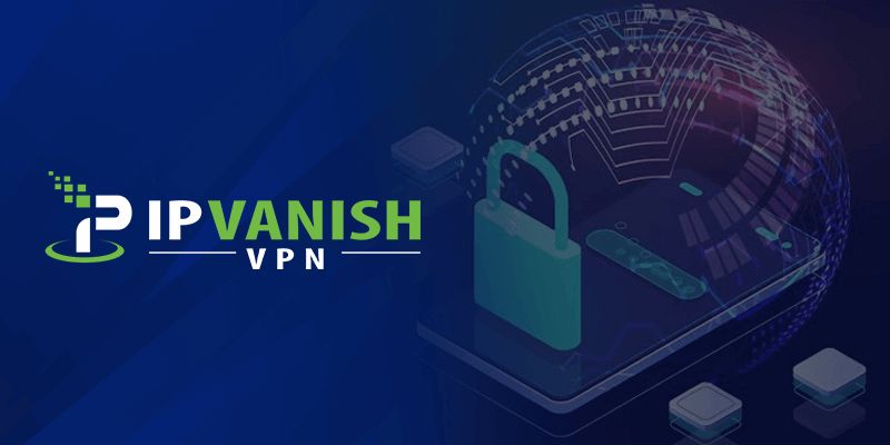 IPVanish cost friendly VPN