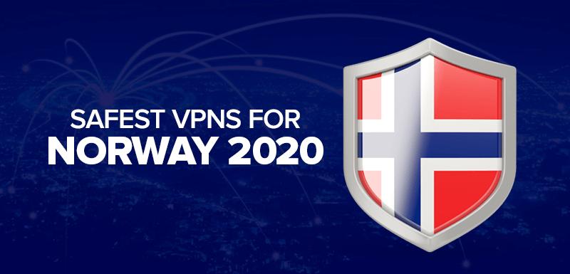 Safest VPNs For Norway 2020