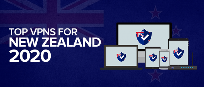 Top VPNs For New Zealand 2020