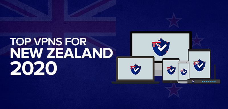 Top VPNs For New Zealand 2020