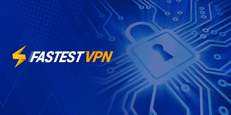 FASTESTVPN top speeds and security