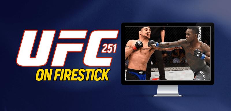 UFC 251 on Firestick