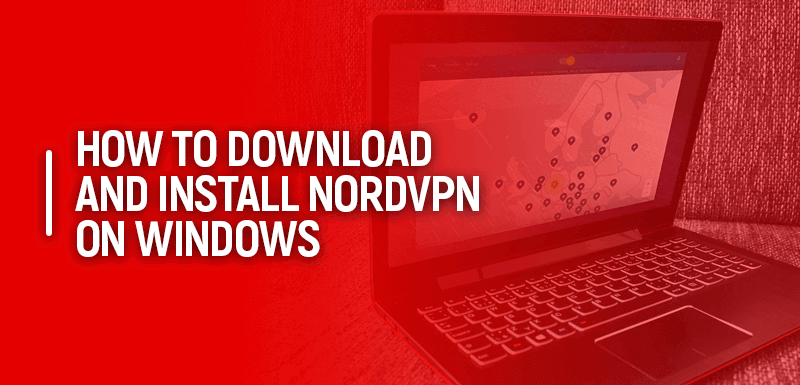 How-to-Download-and-Install-NordVPN-on-Windows