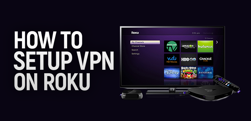 How to Setup VPN on Roku