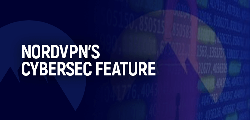 NordVPN's CyberSec Feature