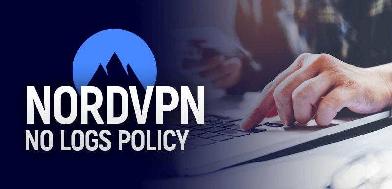 NordVPN No Logs Policy