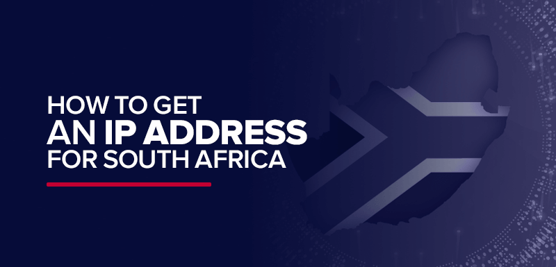 How to get an IP address for South Africa