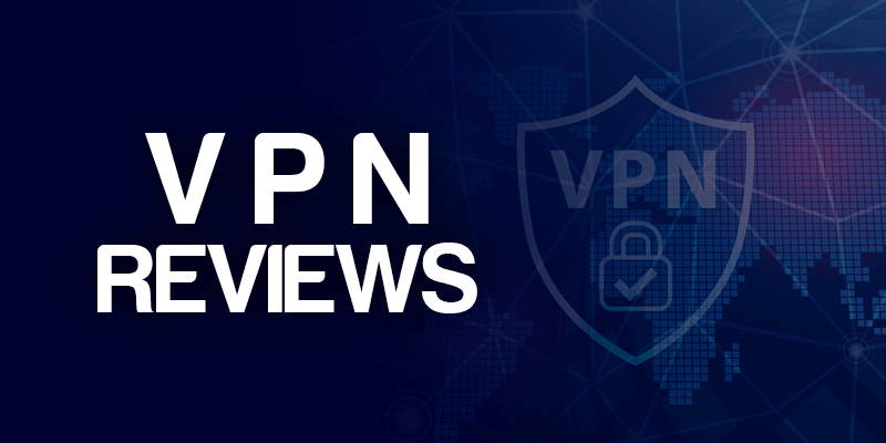 How we do VPN Reviews