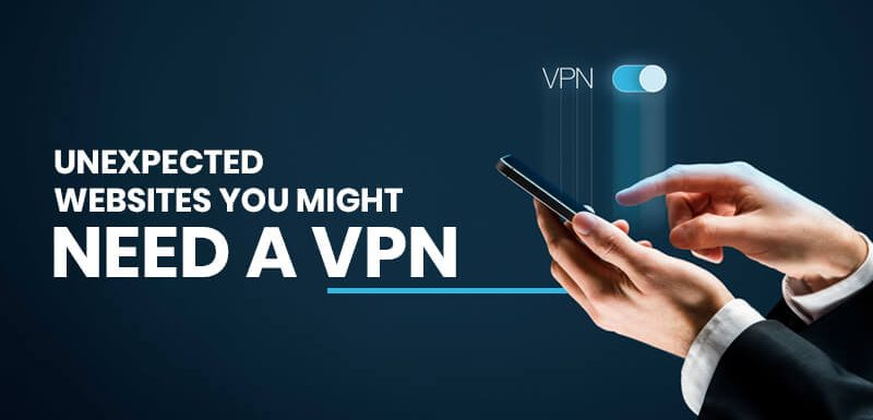 Unexpected-Websites-You-Might-Need-A-VPN
