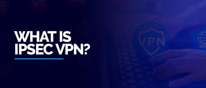 What-is-IPsec-VPN