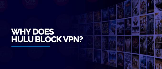 Why-does-Hulu-block-VPN