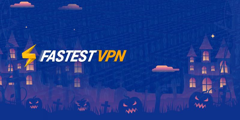 FastestVPN halloween vpn deals