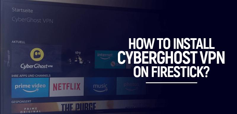 Cyberghost Firestick