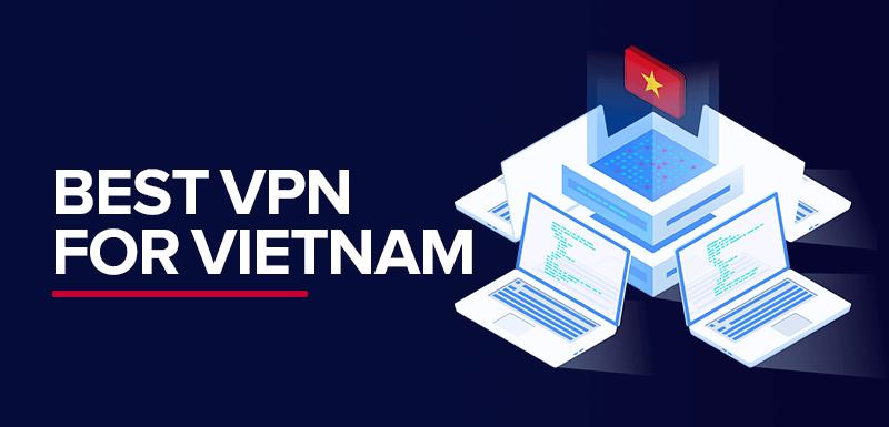 Best VPN for Vietnam