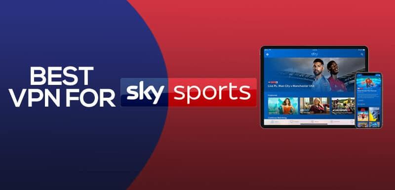 Best VPN for Sky Sports