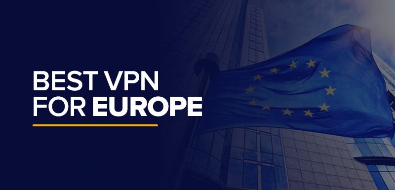 Best VPN for Europe