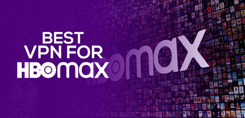 Best VPN for HBO MAX