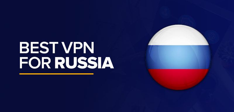 Best VPN for Russia