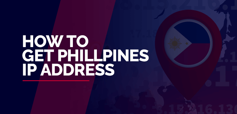 How to get phillpines IP address