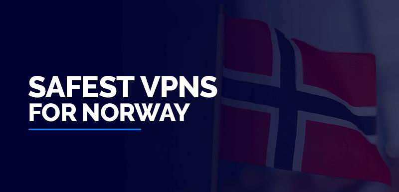 Best VPN for Norway