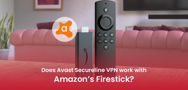 Avast VPN Firestick